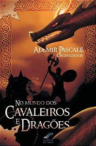 NO MUNDO DOS CAVALEIROS E DRAGOES