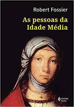 AS PESSOAS DA IDADE MEDIA