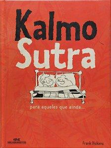 KALMO SUTRA PARA AQUELES QUE AINDA...