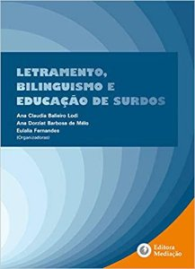 LETRAMENTO BILINGUISMO E EDUCACAO DE SURDOS