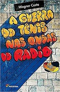 A GUERRA DO TENIS NAS ONDAS DO RADIO