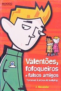 VALENTOES. FOFOQUEIROS E FALSOS AMIGOS