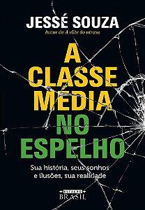 A CLASSE MEDIA NO ESPELHO