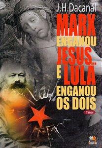 MARX ENGANOU JESUS... E LULA ENGANOU OS DOIS