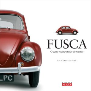 FUSCA - O CARRO MAIS POPULAR DO MUNDO