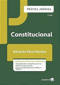 CONSTITUCIONAL 11ª ED - PRATICA JURIDICA