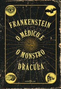 FRANKESTEIN - O MEDICO E O MONSTRO - DRÁCULA
