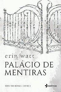 PALACIO DE MENTIRAS - SERIE THE ROYALS LIVRO 3