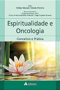 ESPIRITUALIDADE E ONCOLOGIA - CONCEITOS E PRATICA