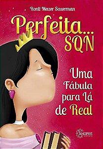 PERFEITA SQN - UMA FABULA PARA LA DE REAL