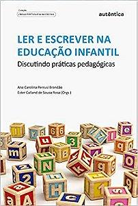 LER E ESCREVER NA EDUCACAO INFANTIL