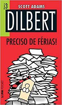 DILBERT PRECISO DE FERIAS ! - 733