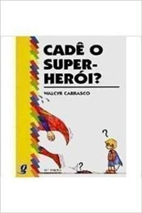 CADE O SUPER - HEROI ?