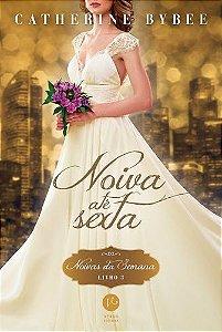 Noiva até Sexta - Noivas da Semana - Livro Três