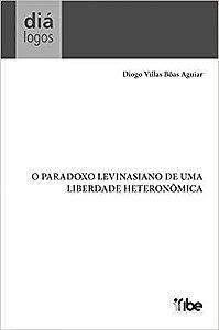 O PARADOXO LEVINASIANO DE UMA LIBERDADE HETERONOMICA