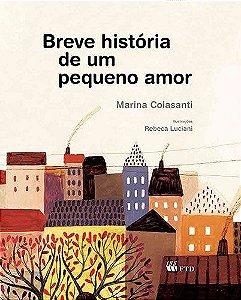 BREVE HISTORIA DE UM PEQUENO AMOR