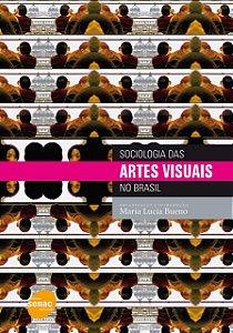 SOCIOLOGIA DAS ARTES VISUAIS NO BRASIL