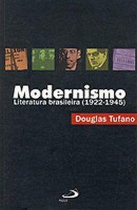 MODERNISMO LITERATURA BRASILEIRA (1922 - 1945)
