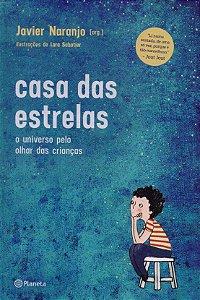 A Casa Das Estrelas - O Universo Pelo Olhar Das Crianças