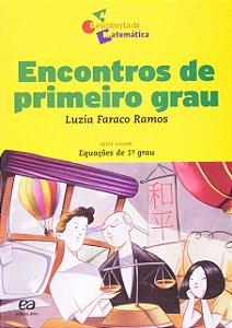 A DESCOBERTA DA MATEMATICA - ENCONTROS DE PRIMEIRO GRAU