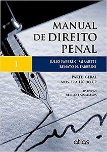 MANUAL DE DIREITO PENAL I - PARTE GERAL - 31a ED.