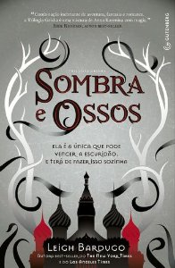 SOMBRA E OSSOS - TRIOLOGIA GRISHHA