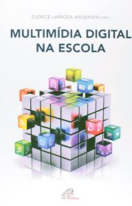 MULTIMIDIA DIGITAL NA ESCOLA