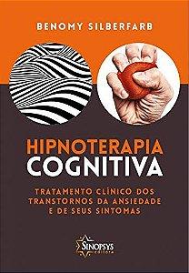 HIPNOTERAPIA COGNITIVA - TRATAMENTO CLINICO DOS TRANSTORNOS