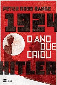 1924 - O Ano que Criou Hitler