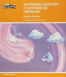 VENTINHO GOSTOSO E GOTINHA DE ORVALHO