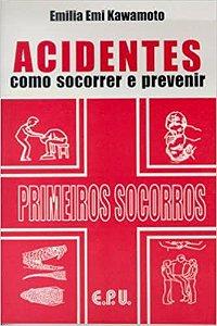ACIDENTES COMO SOCORRER E  PREVINIR