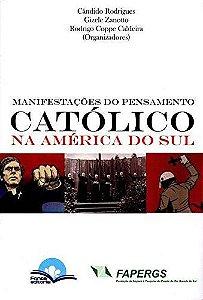 MANIFESTACOES DO PENSAMENTO CATOLICO NA AMERICA DO SUL