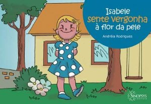 ISABELE SENTE VERGONHA A FLOR DA PELE