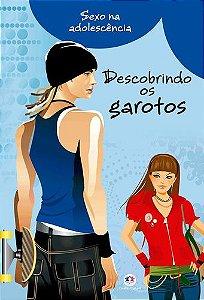 SEXO NA ADOLESCENCIA - DESCOBRINDO OS GAROTOS