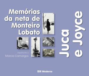 MEMORIAS DE MONTEIRO LOBATO - JUCA E JOYCE