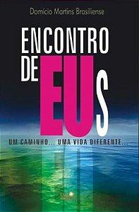 ENCONTRO DE EUS - UM CAMINHO UMA VIDA DIFERENTE