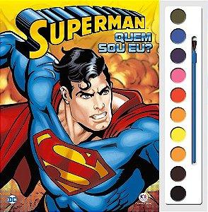 LIVRO PARA COLORIR COM AQUARELA - SUPERMAN - QUEM EU?