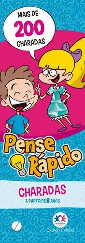PENSE RAPIDO - CHARADAS - A PARTOR DE 6 ANOS
