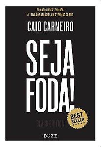 SEJA FODA - BLACK EDITION
