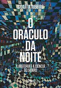 O ORACULO DA NOITE A HISTORIA E A CIENCIA DO SONHO
