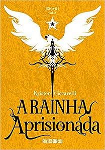 A RAINHA APRISIONADA - VOL. 2