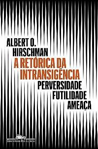 A RETORICA DA INTRANSIGENCIA PERVERSIDADE FUTILIDADE AMEACA
