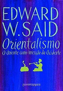ORIENTALISMO - O ORIENTE COMO INVENCAO DO OCIDENTE