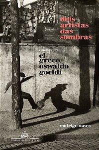 DOIS ARTISTAS DAS SOMBRAS ENSAIOS SOBRE EL GRECO E OSWALDO GOELDI