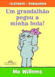 UM GRANDALHÃO PEGOU A MINHA BOLA