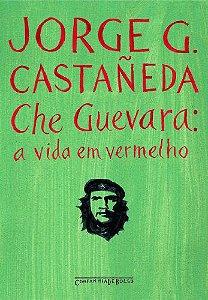 CHE GUEVARA: A VIDA EM VERMELHO-BOLSO