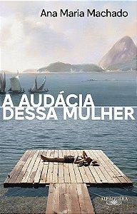 A AUDACIA DESSA MULHER