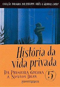 HISTORIA DA VIDA PRIVADA - 5