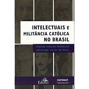 INTELECTUAIS E MILITANCIA CATOLICA NO BRASIL