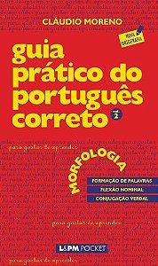 GUIA PRÁTICO DO PORTUGUÊS CORRETO - MORFOLOGIA - VOL. 2